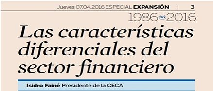 The distinguishing characteristics of the financial sector – Isidro Fainé-Chairman of CECA
