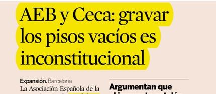 AEB y CECA: gravar  los pisos vacíos es  inconstitucional