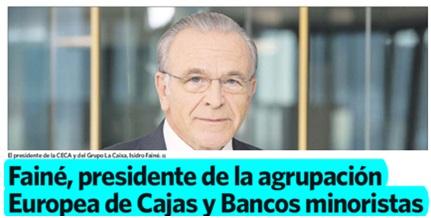 Fainé, presidente de la agrupación Europea de Cajas y Bancos minoristas
