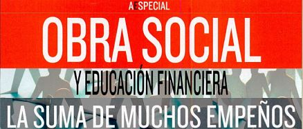 Especial Obra Social y Educación Financiera: